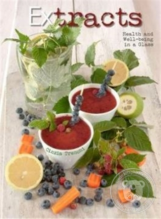 Cold-Pressed Beverages: Health and Well-Being in a Glass Cinzia Trench