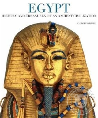 Egypt: History and Treasures of an Ancient Civilization Giorgio Ferrer