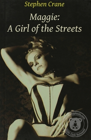 Maggie: A Girl of the Streets Stephen Crane