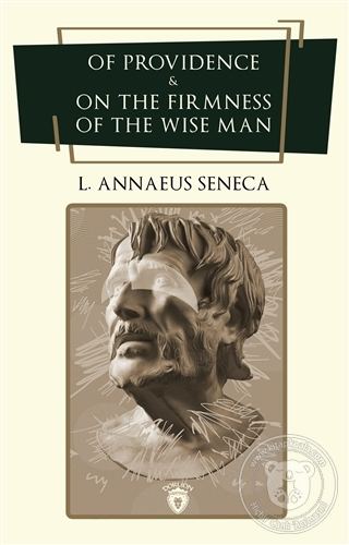 Of Providence and On The Firmness Of The Wise Man L. A. Seneca