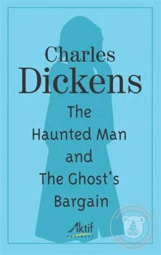 The Haunted Man and The Ghost's Bargain Charles Dickens