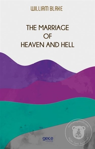 The Marriage of Heaven and Hell William Blake
