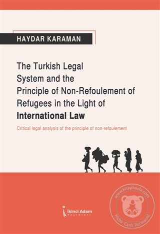 The Turkish Legal System and the Principle of Non-Refoulement of Refug