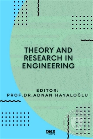 Theory and Research in Engineering Adnan Hayaloğlu